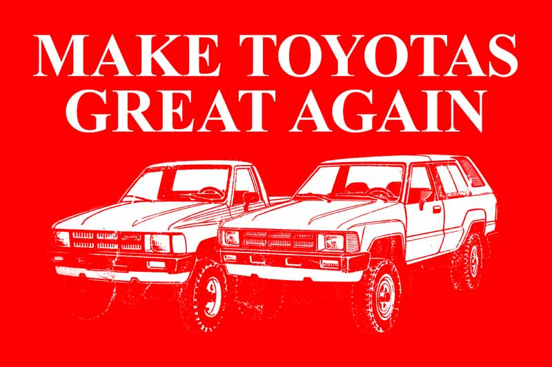 Make Toyotas Great Again