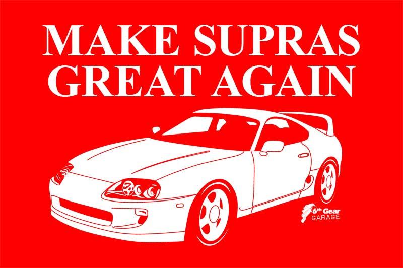 Make Supras Great Again